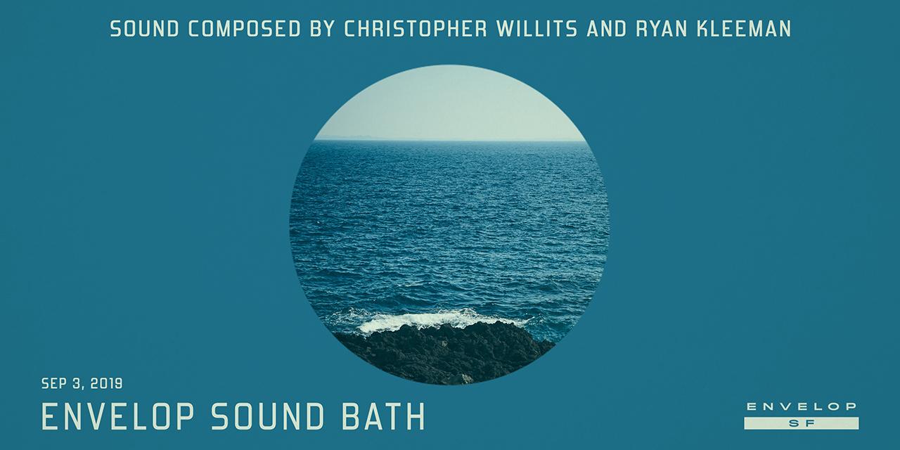 Envelop Sound Bath   Tue September 3, 2019   At Envelop SF