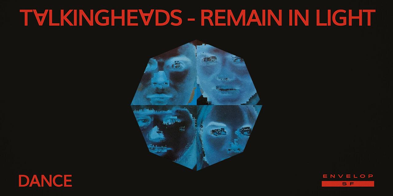 Talking Heads - Remain in Light : DANCE   Fri September 13, 2019   At Envelop SF
