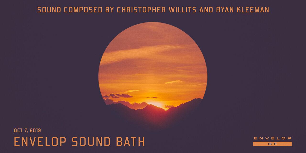 Envelop Sound Bath   Mon October 7, 2019   At Envelop SF