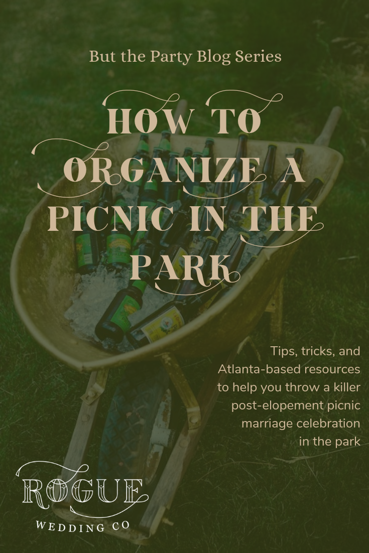 How to Organize a Picnic in the Park Wedding Reception | Rogue Wed Co | Elopements and Intimate Weddings | Atlanta, Georgia.png