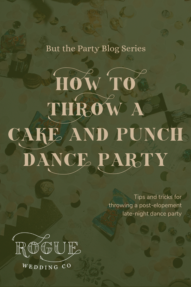 But the Party | Cake and Punch Dance Party | Rogue Wed Co | Elopements and Intimate Weddings | Atlanta, Georgia.png