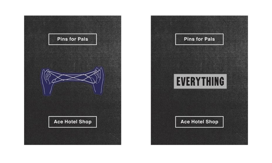 Pins For Pals   by Ace Hotel where they will be donating the proceeds from the sale of each pin to Art Start.