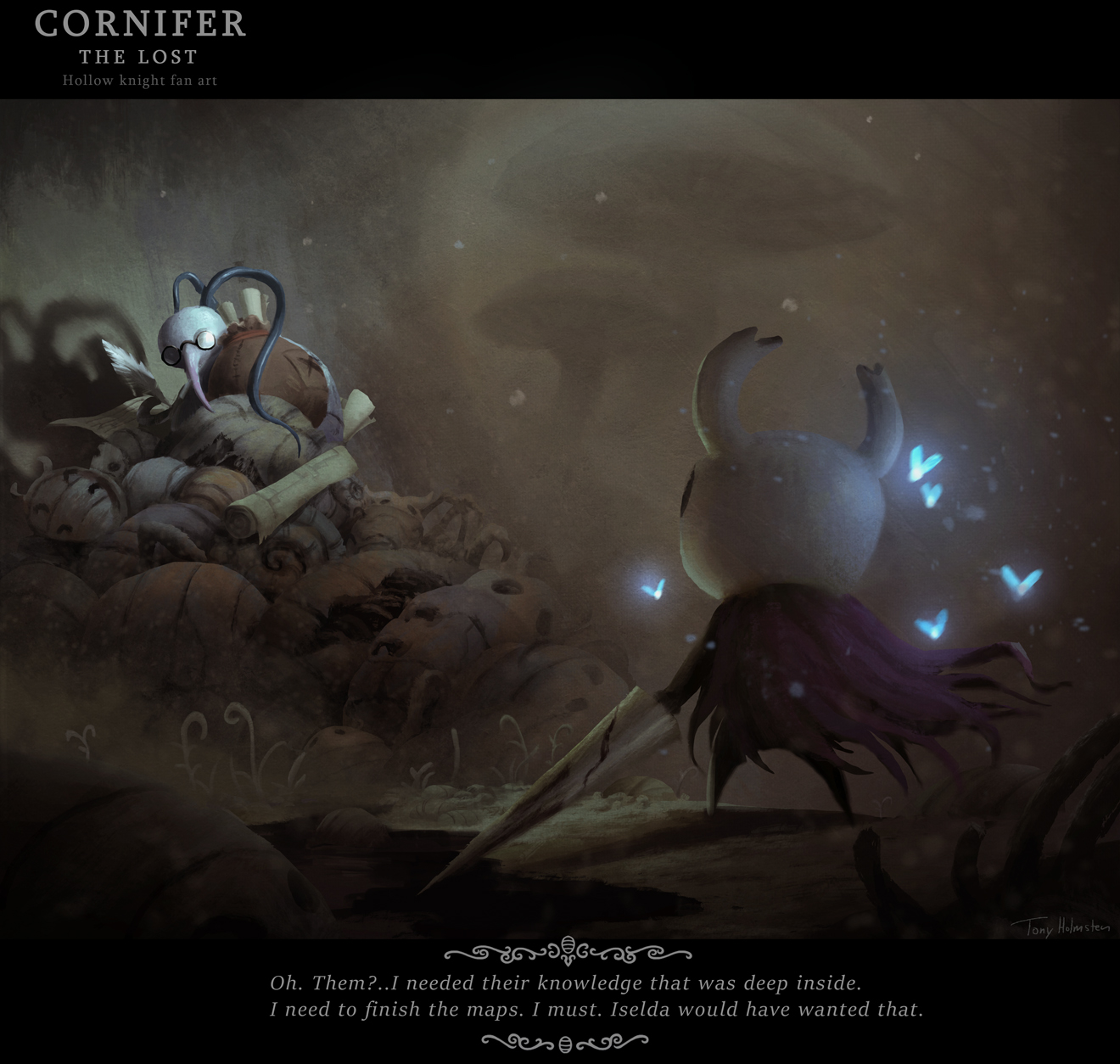 Hollow Knight fanart. I had this idea that Cornifer had gone mad from grief after Iselda passed away.