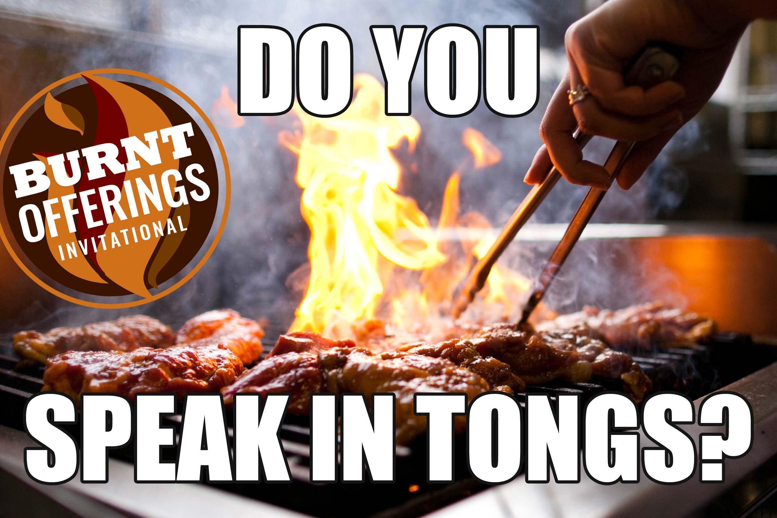 Do you speak in tongs?