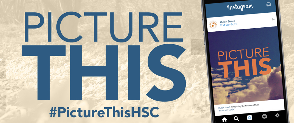 Picture This sermon series from Hulen Street Church