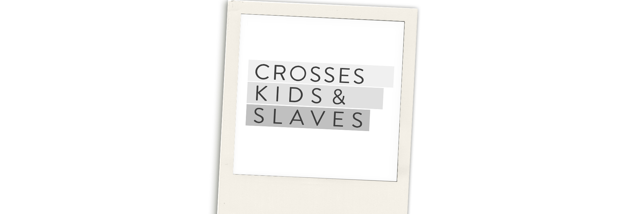 CrossesKidsAndSlaves_messagemedia.jpg