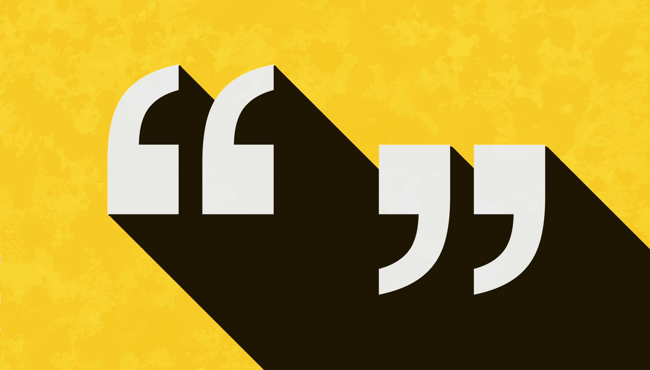 quotation marks in black and white on a yellow background with an artistic flair