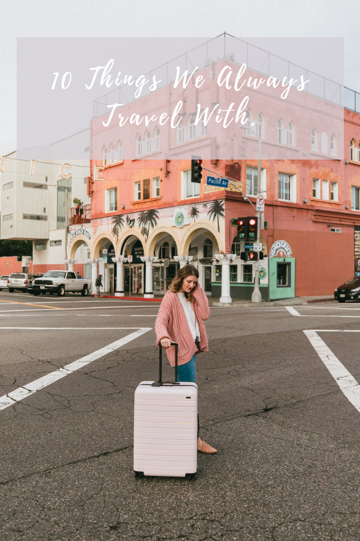 10 things we always travel with travel essentials