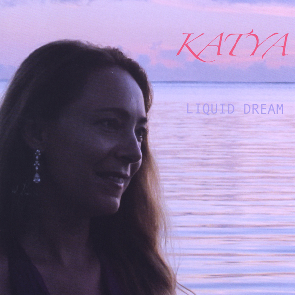 Katya... Liquid Dream
