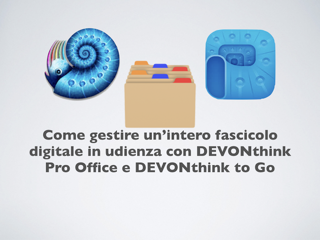 2017-09-25 Come gestire un'intero fascicolo digitale in udienza con DEVONthink Pro Office e DEVONthink to Go.001.png