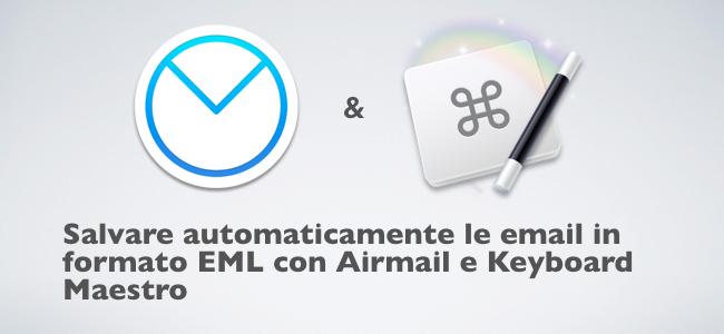 2017-11-27 Salvare automaticamente le email in formato EML con Airmail e Keyboard Maestro.001.png