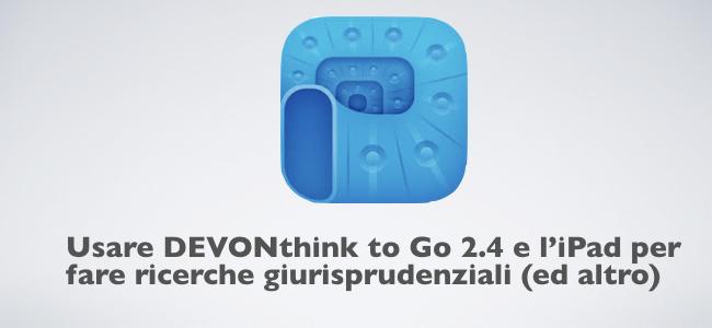 2017-12-18 Usare DEVONthink to Go 2.4 e l'iPad per fare ricerche giurisprudenziali.001.png