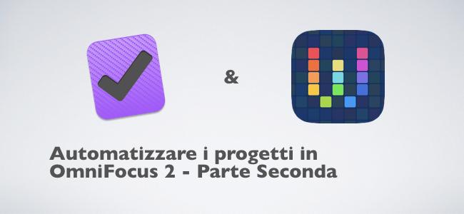 2018-03-12 Automatizzare i progetti in OmniFocus 2 - parte seconda.001.jpeg
