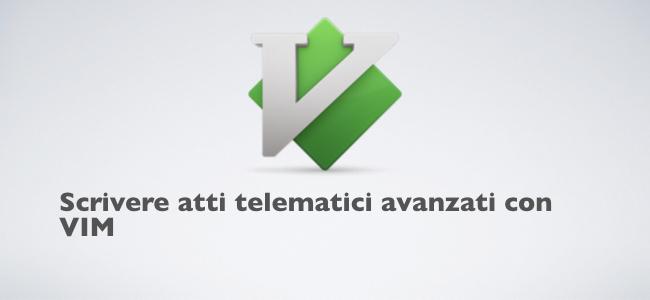 2018-08-13 Scrivere atti telematici avanzati con VIM.001.jpeg
