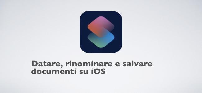 2018-10-22 Salvare e rinominare documenti su iOS in salsa automazione.001.jpeg
