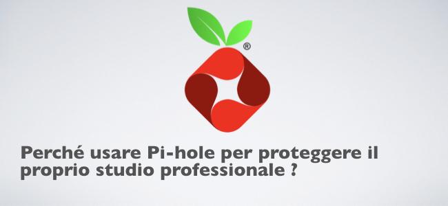2019-02-25 Perché usare Pi-hole per proteggere il proprio studio professionale.001.jpeg