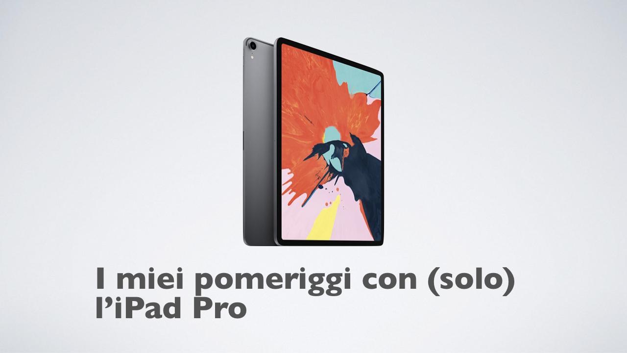 2019-04-29 I miei pomeriggi con (solo) l'iPad.001.jpeg
