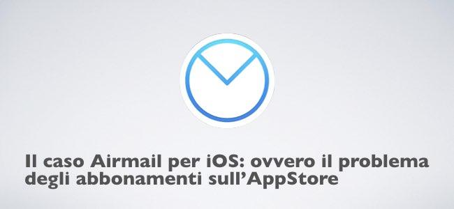 Il caso Airmail per iOS - ovvero il problema degli abbonamenti sull'AppStore.001.jpeg