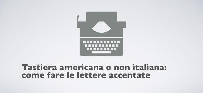 Tastiera americana come fare le lettere accentate.001.jpeg