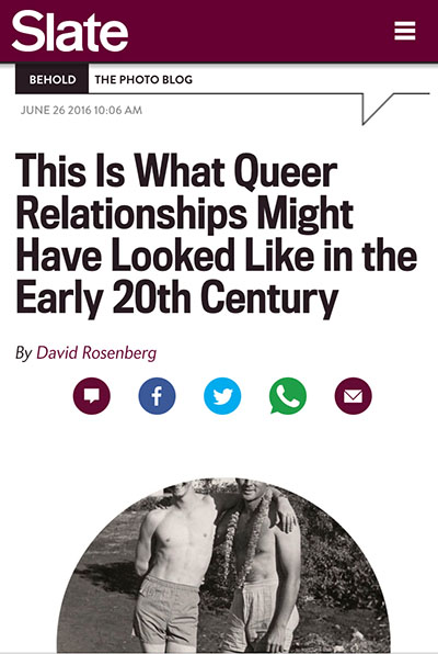 Slate (Behold), June 26, 2016  Full article:  This Is What Queer Relationships Might Have Looked Like in the Early 20th Century