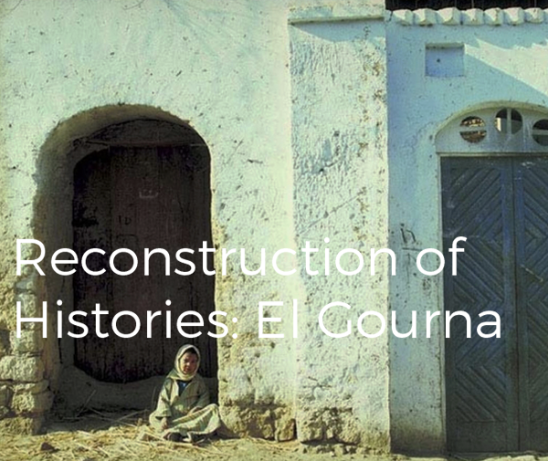 Reconstruction of Histories: El Gourna