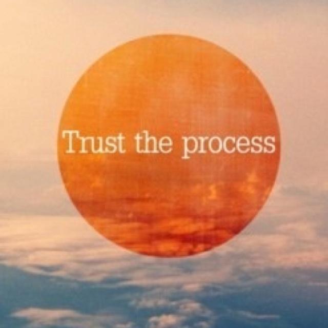 trust the process.jpg
