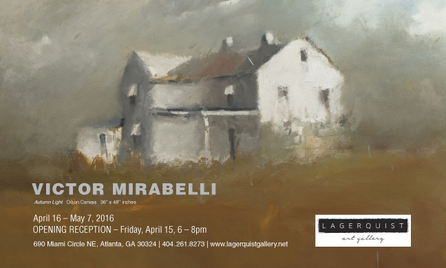 Victor Mirabelli Solo Exhibition   April 16- May 7, 2016 OPENING RECEPTION Friday, April 15 - 6-8pm  Lagerquist Gallery, Atlanta, GA     404 . 261 . 8273     www.LagerquistGallery.net