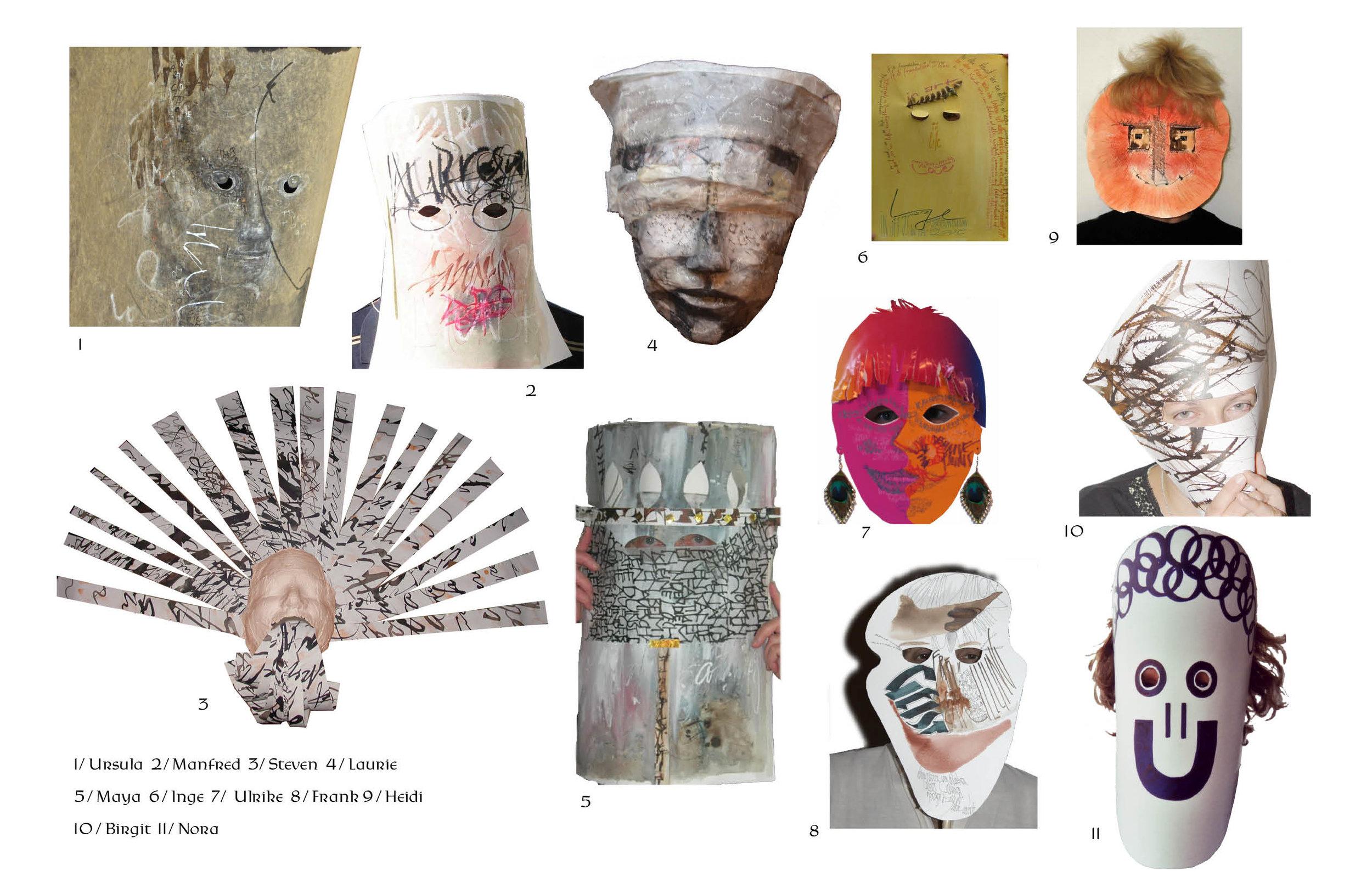Masks from our class in Germany : Ursula Sutter, Manfred Blum, Steven Skaggs, Laurie Doctor, Maya Huber, Inge Schwartz, Frank Fath, Heidi Loosen, Birgit Nass and Nora Clormann