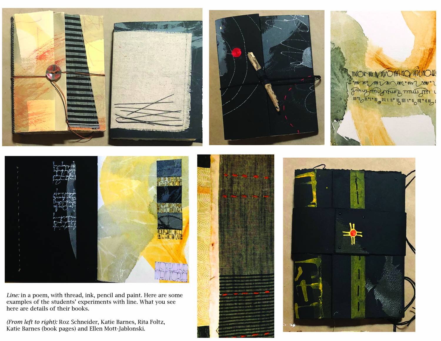 Students working with  line:  in a poem, with thread, ink, pencil and paint.  I don't have many pictures of the interior of the books, but Suzy Farren just sent me the ones below:
