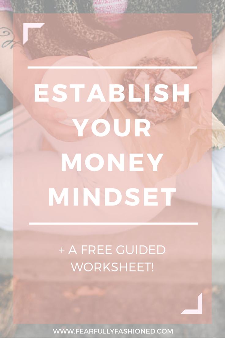 Establish Your Money Mindset | Fearfully Fashioned #finances #moneymindset #FearfullyFashioned