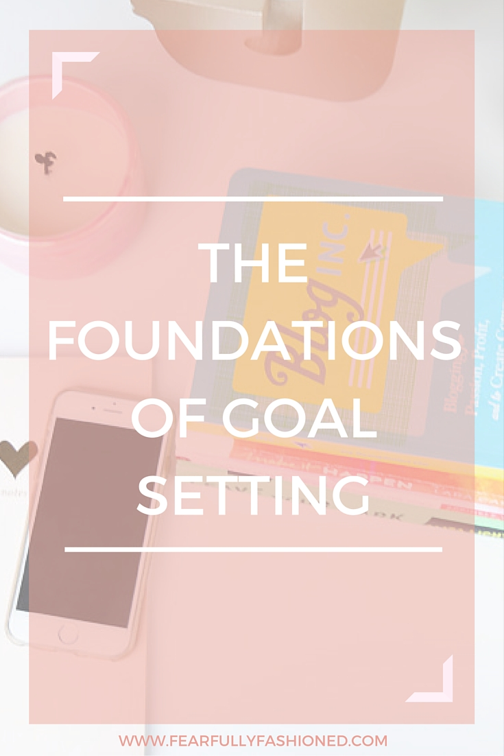 The Foundations of Goal Setting   Fearfully Fashioned