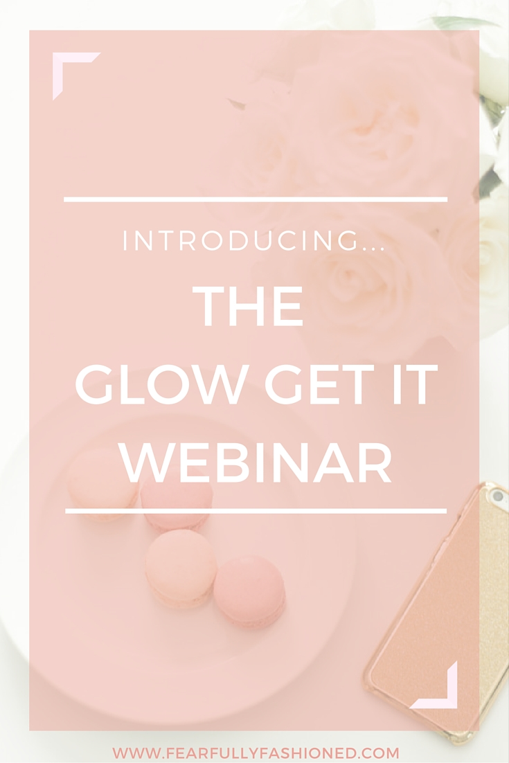 Glow Get It Goal Setting Webinar | Fearfully Fashioned #goalsetting #resolutions #FearfullyFashioned