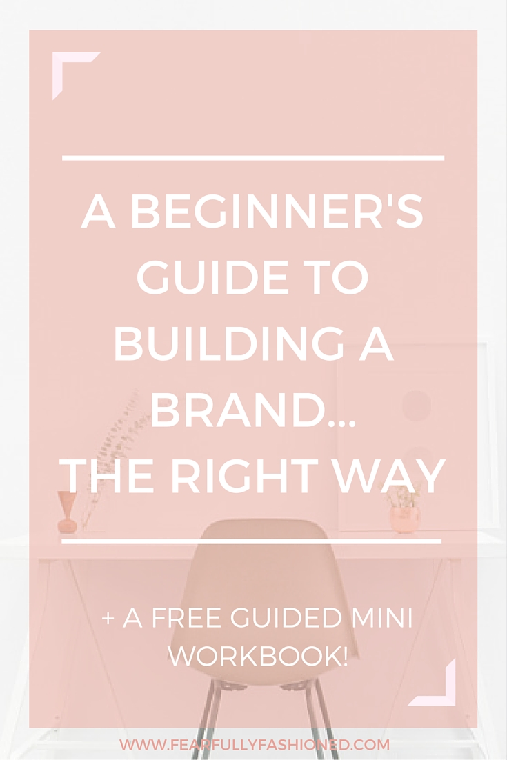 A Beginner's Guide to Building a Brand... The Right Way | Fearfully Fashioned #entrepreneurship #branding #FearfullyFashioned