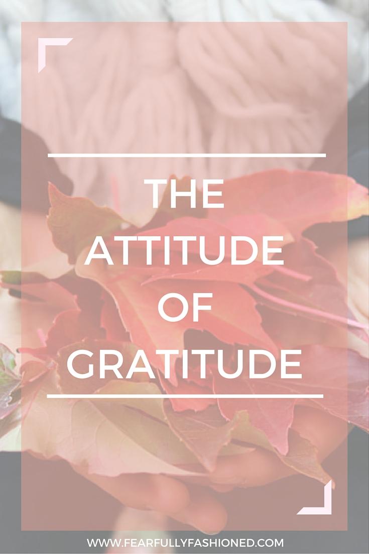 The Attitude of Gratitude: The 27 Day Challenge   Fearfully Fashioned #gratitude #personaldevelopment #FearfullyFashioned