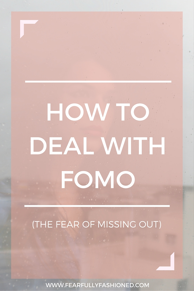 How to deal With FOMO| Fearfully Fashioned #fomo #wellness #FearfullyFashioned