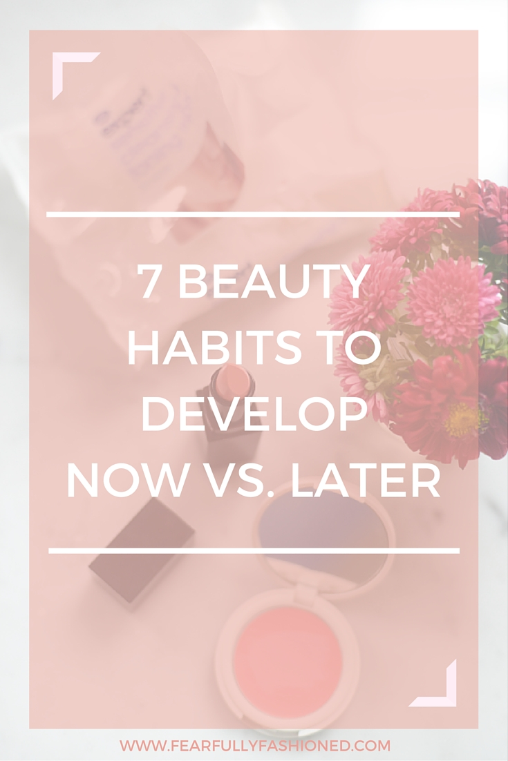 7 Beauty Habits to Develop Now vs. Later | Everyone wants glowing skin, but no one is willing to put in the effort to take care of it. Put in the work now to reap the benefits later with these 7 beauty habits. Click the link to read more or pin it to your board for later.