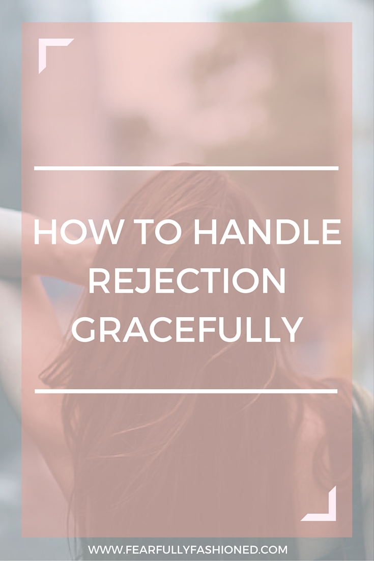 How to Handle Rejection Gracefully   Fearfully Fashioned -- Rejection can be a huge blow to your ego and self-esteem, but it is possible for you to learn how to effectively cope through it. Here are five ways to handle rejection gracefully. Click to read now or pin to save for later. #rejection #wellness #FearfullyFashioned