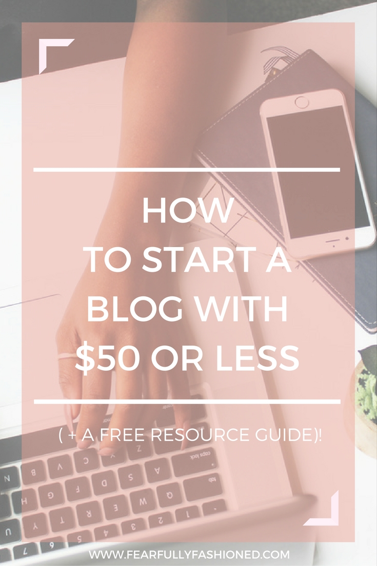 How to Start a Blog with $50 or Less | Fearfully Fashioned -- So many people believe that they need a storehouse of money and resources to start a blog.I've put together a free resource guide to help you start an affordable and purposeful blog. Here are the tools that you will need to start a blog with $50 or less. #blogging #FearfullyFashioned
