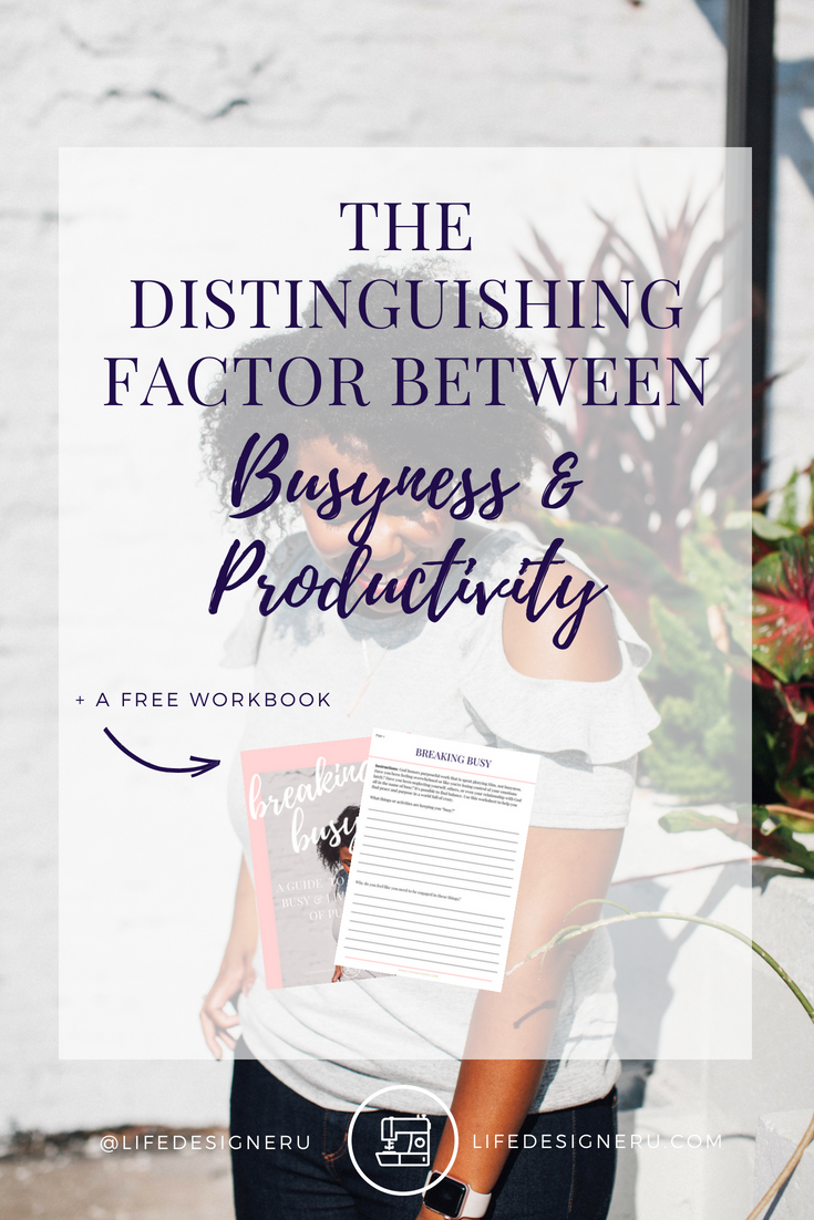 Are You Glorifying Busyness? The Distinguishing Factor Between Busyness & Productivity   Life Designer University #productivity #busyness #timemanagementtips #christianlifecoaching #LifeDesignerU
