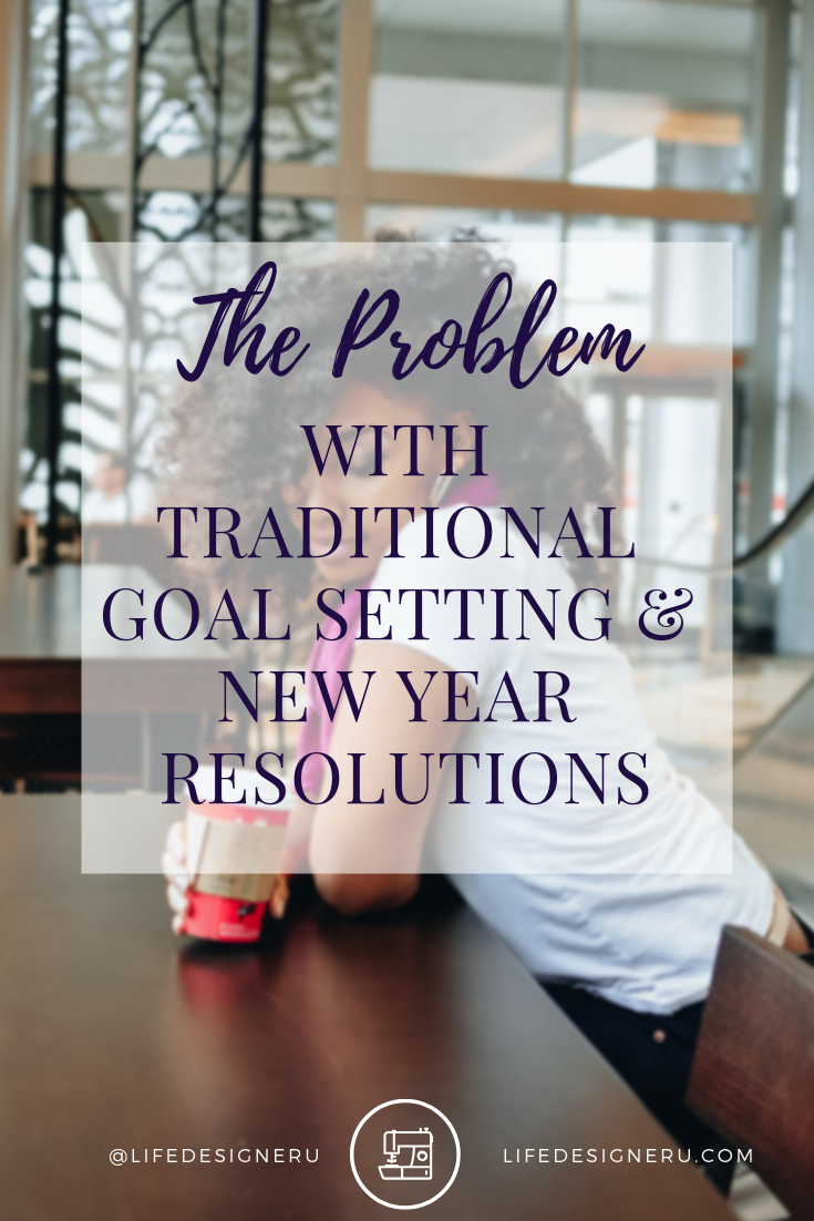 The Problem with Traditional Goal Setting | Life Designer University -- Traditional goal-setting not working for you? Well you're not the only one. Learn why is it that most people fail and how you can finally achieve your goals and New Year resolutions. | goal setting, goal setting tips, new year resolutions, personal growth, personal development tips, self help tips, christian life coach, christian life coaching, Life Designer University