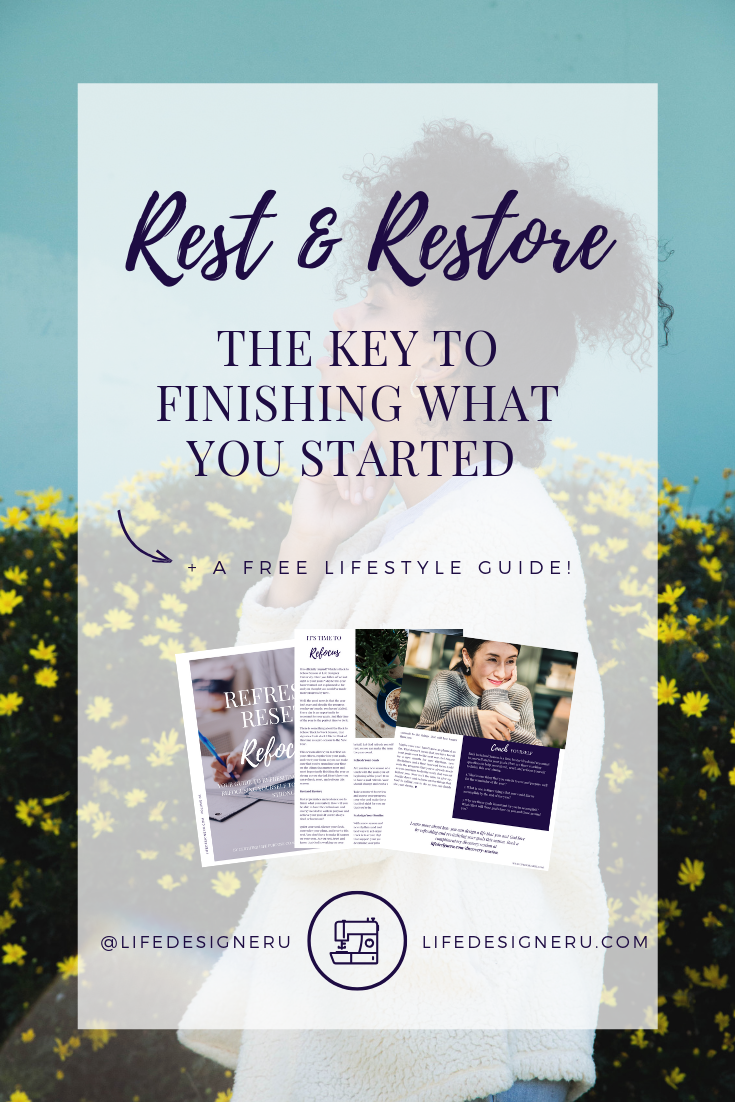 Rest & Restore: The Key to Finishing What You Started | Life Designer University -- Are you halfway through the year feeling tired, burnt out, and off track with your goals?  It's time to take a rest! Rest restores and refreshes you to finish the work God has called you to. Learn how you can rest and restore yourself, so you can finish out the year strong. | personal growth, personal development, personal development tips, goal-setting tips,  faith-based personal development, Christian women, purpose-driven women, proverbs 31 woman, Christian Life Coach, Christian Life Coach for Women, Christian Life Coaching, Janelle Alexandra, Janelle King