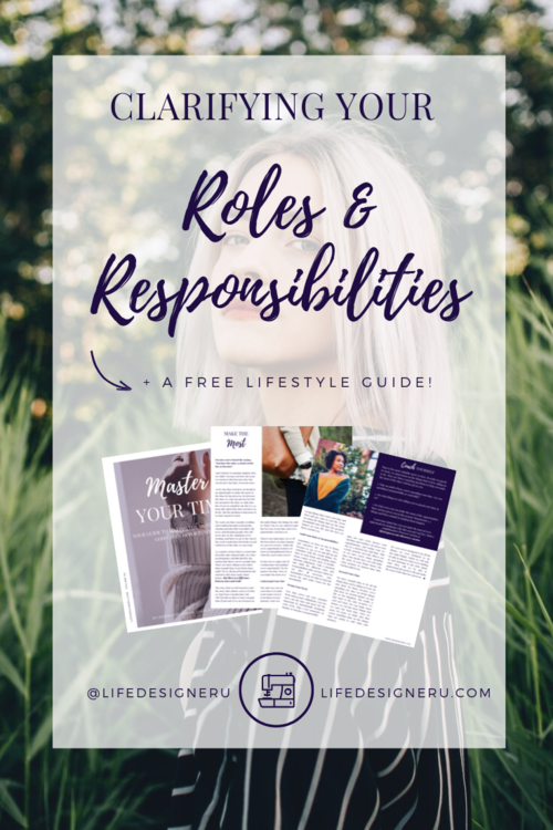 Clarifying Your Roles & Responsibilities | Life Designer University -- We all have roles to play. Clarify and understand the significance of the roles you play and their inherent responsibilities that help you make the most of your time and God-given opportunities. Read the blog post, watch the livestream, and download the free Master Your Time Lifestyle Guide. | personal growth tips, self help, personal development tips, time management tips, productivity tips, faith-based personal development, christian life coach, christian life coach for women, Life Designer University |