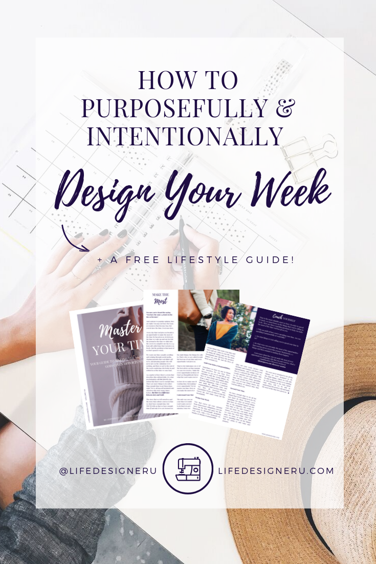 How to Purposefully & Intentionally Design Your Week | Life Designer University -- Are you tired of passively or frantically getting through the week? Learn how to steward your time and make the most of every God-given opportunity by purposefully and intentionally designing your week. Click here to read the post, watch the livestream, or download the free lifestyle guide.  | time management tips,  master your time, christian self help, personal growth tips, personal development tips, christian life coach, christian life coach for women, Life Designer University , Janelle King, Janelle Alexandra |