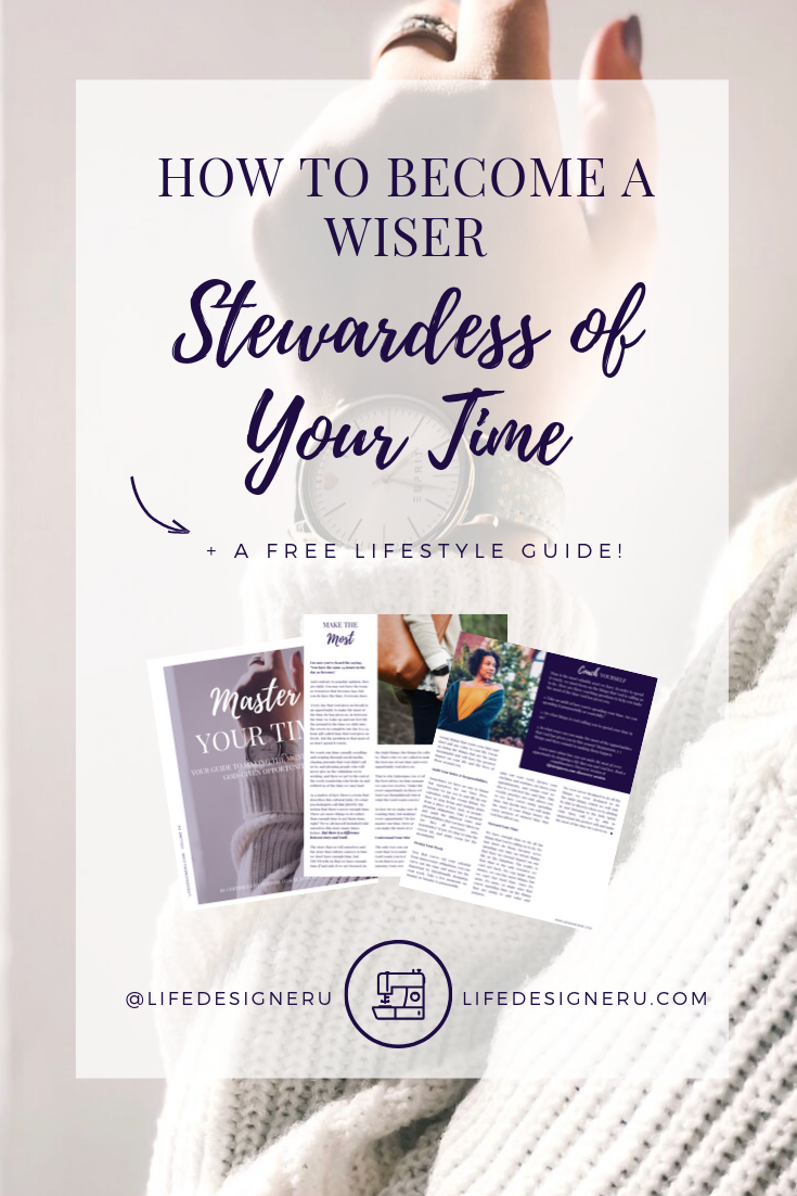 How to Become a Wise Stewardess of Your Time | Life Designer University -- Time is the only resource we can't buy back. Once it's spent, it's gone. This is why it's so important that we know how to steward our time: so we can make the most of every God-given opportunity. Learn how you can become a wise steward of your time in this blog post. Click to read now, watch the video, and download the free Master Your Time Lifestyle Guide, or pin to save for later! | time management tips, how to manage your time, stewarding your time, personal growth tips, christian self help, christian personal growth, find your calling, christian life coach for women, christian life coaching, Janelle Alexandra, Life Designer University |