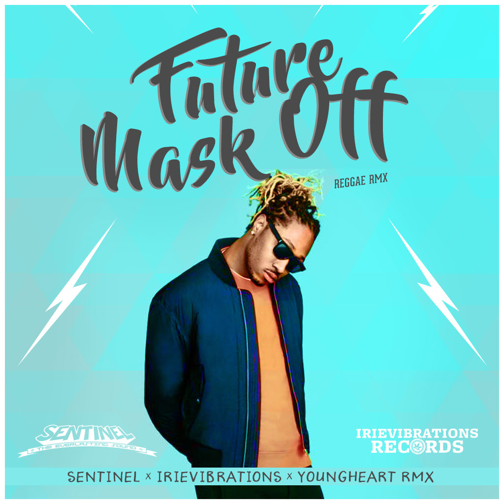 Future Mask Off Clean remix] future - mask off [sentinel x irievibrations x