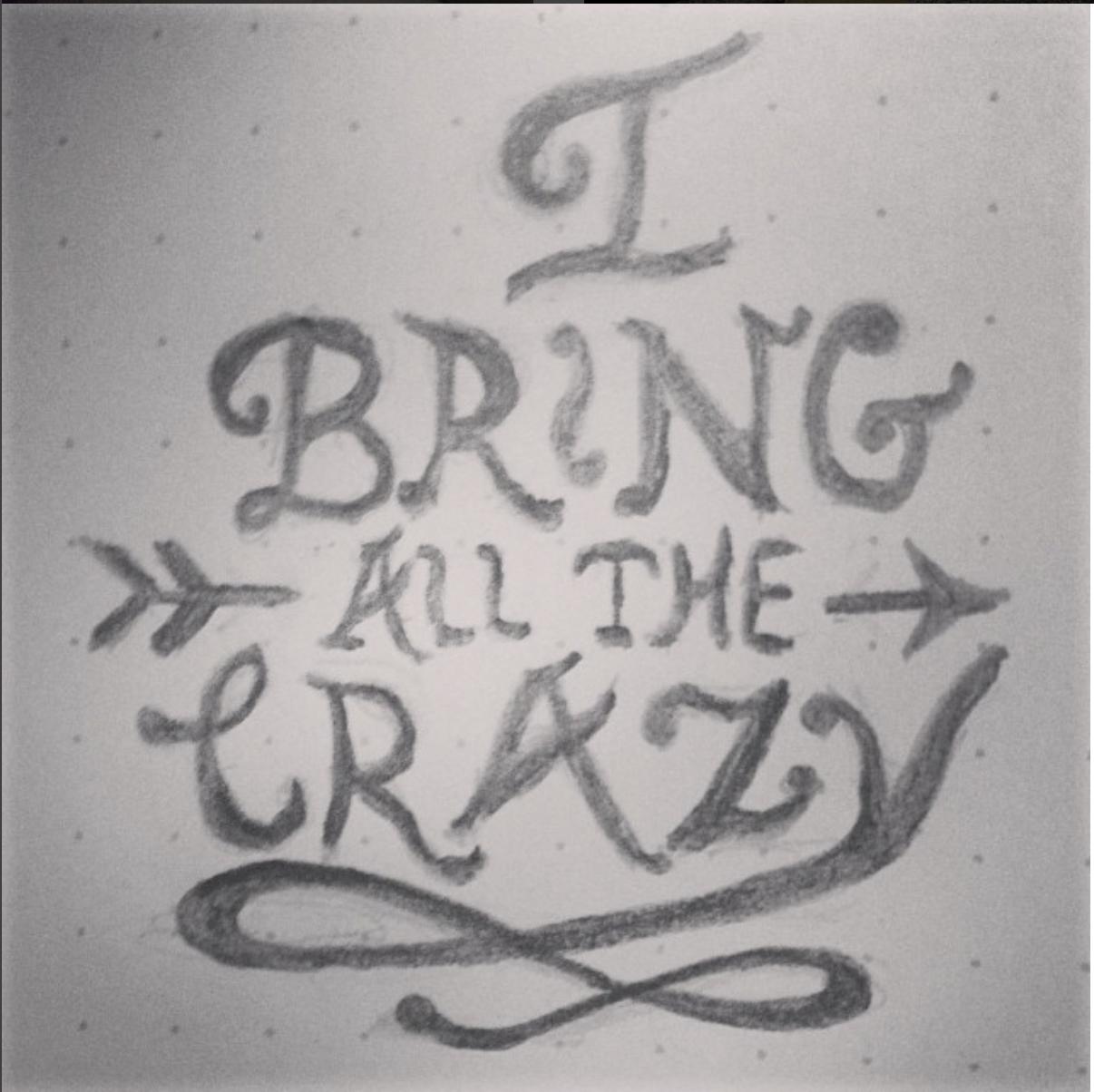 Bring The Crazy Sketch