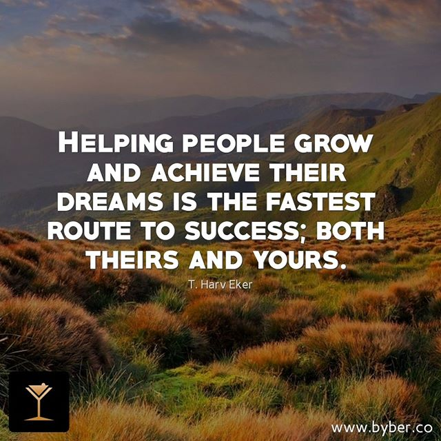 Helping people grow and achieve their dreams is the fastest route to success; both theirs and yours.  #meet #connect #explore #byberapp