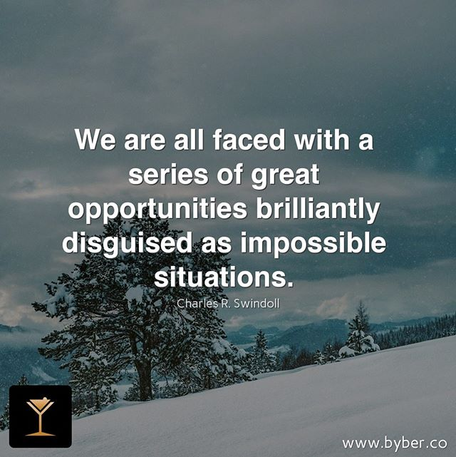 We are all faced with a series of great opportunities brilliantly disguised as impossible situations.  #meet #connect #explore #byberapp