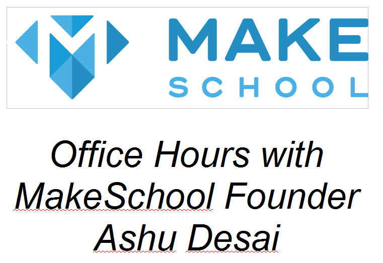 "The winning team received ""Office Hours"" from MakeSchool with Founder Ashu Desai"