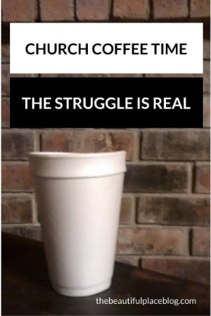 CHURCH COFFEE TIME-THE STRUGGLE IS REAL.jpg